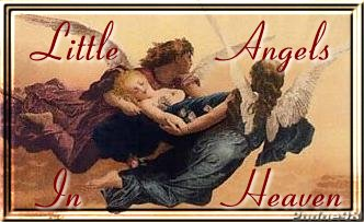 Read about the Little Angels that have gone to Heaven
